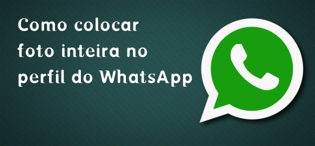 COMO COLOCAR FOTO INTEIRA PERFIL DO WHATSAPP.
